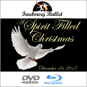 Faubourg Ballet - Spirit Filled Christmas 2017